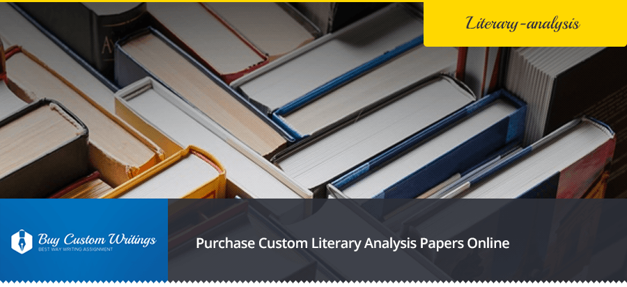 Custom Literary Analysis Papers